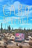 Cabo Revenge, Robert Wisehart, 0989404412
