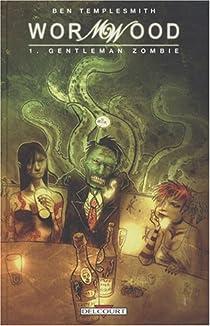 Wormwood, Tome 1 : Gentleman zombie par Templesmith