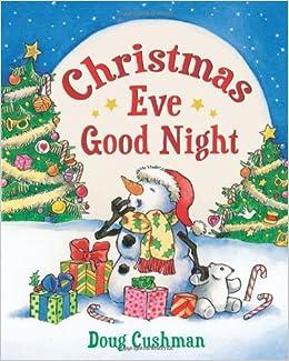 Christmas Eve Good Night: Doug Cushman: 9780805066036: Amazon.com ...