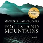 Fog Island Mountains: A Novel | Michelle Bailat-Jones