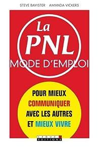 PNL mode d'emploi (la) par Steve Bavister