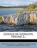 Geistliche Gedichte, Volume 2..., , 1275187285