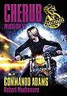 Cherub, tome 17 : Commando Adams par Muchamore