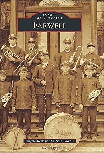 Téléchargement gratuit du livre électronique en pdf Farwell (Images of America) (French Edition) PDF 1467117064