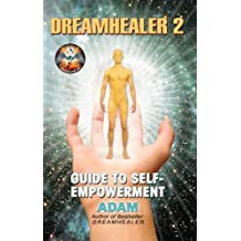 DreamHealer 2 - A Guide to Healing and Self-Empowerment: Ebook