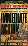img - for Immediate Action: The Explosive True Story of the Toughest--and Most Highly Secretive--Strike Forc e in the World book / textbook / text book