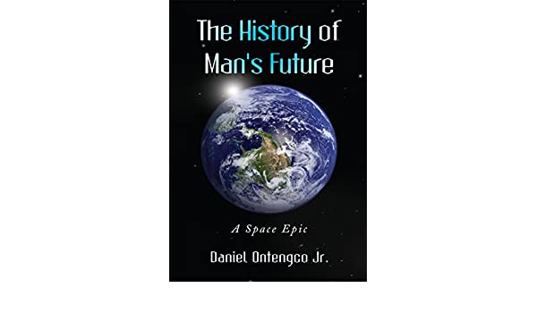 The History of Mans Future : A Space Epic