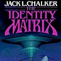 The Identity Matrix Audiobook by Jack L. Chalker Narrated by Kathy Garver
