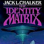 The Identity Matrix   Jack L. Chalker