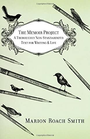 The Memoir Project: A Thoroughly Non-Standardized Text for Writing & Life by Marion Roach Smith (Memoir Project)