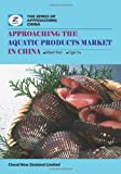 Approaching the Aquatic Products Market in China, Albert Pan and Tiger Fu, 0986467278