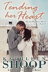 Tending Her Heart (Endless Love Series Book 3)