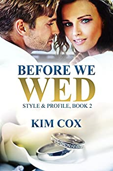 Before We Wed (Style & Profile Book 2) by [Cox, Kim]