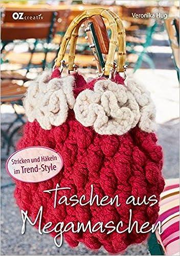 Taschen Aus Megamaschen Stricken Und Häkeln Im Trend Style Amazon