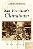 San Francisco's Chinatown, Robert W. Bowen and Brenda Young Bowen, 0738559253