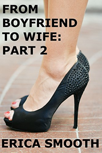 From Boyfriend to Wife: Part