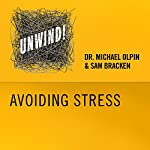 14: Avoiding Stress | Michael Olpin,Sam Bracken