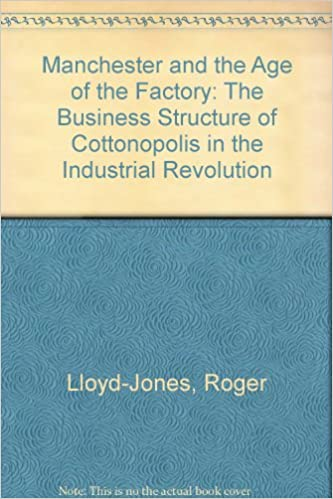 Manchester and the Age of the Factory: The Business Structure of