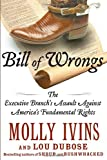 Bill of Wrongs, Molly Ivins and Lou DuBose, 1400062861