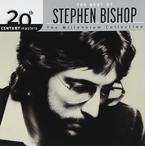 The Best of Stephen Bishop - 20th Century Masters: Millennium Collection