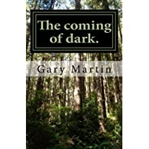 The coming of dark.