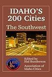 Idaho's 200 Cities - the Southwest (Volume 2)