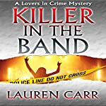 Killer in the Band: Lovers in Crime Mystery, Book 3 | Lauren Carr
