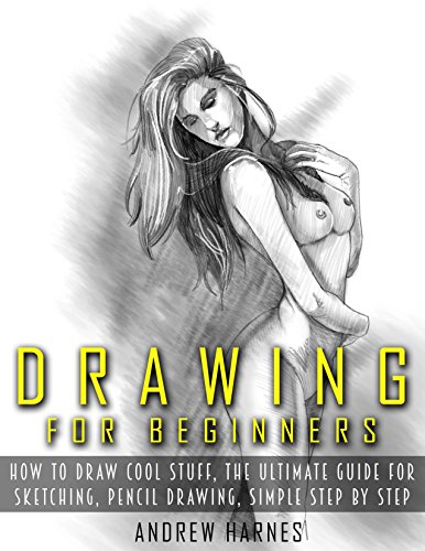 Drawing Beginners Ultimate Sketching Pencil ebook