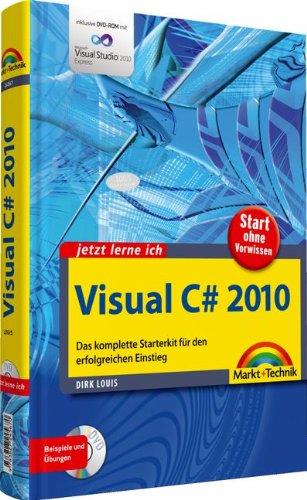 Visual C# 2010 - inkl. DVD: Das komplette Starterkit für den erfolgreichen Einstieg (jetzt lerne ich)