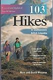 One Hundred Three Hikes in Southwestern British Columbia, Mary Macaree and David Macaree, 0916890961