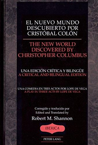 El nuevo mundo descubierto por Cristóbal Colón- The New World Discovered by Christopher Columbus: Una comedia en tres