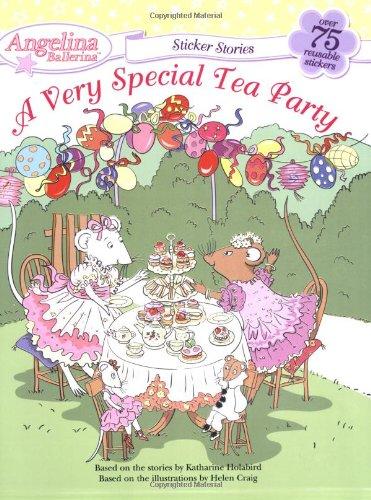 (A Very Special Tea Party (Angelina Ballerina))