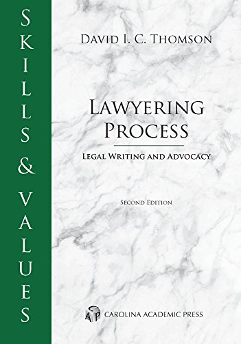 Skills & Values: Lawyering Process: Legal Writing and Advocacy, Second Edition