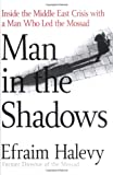 Man in the Shadows, Efraim Halevy, 031233771X