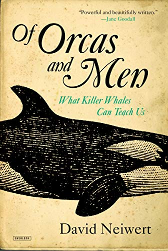 (Of Orcas and Men: What Killer Whales Can Teach)