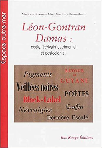 Leon Gontran Damas Poete écrivain Patrimonial Et