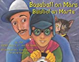Baseball on Mars / Beisbol en marte (English and Spanish Edition)