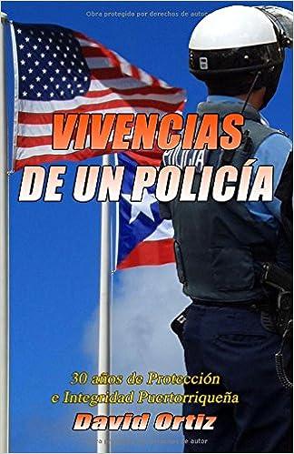 Book Vivencias de Un Policia: 30 anos de Proteccion e Integridad Puertorriquena