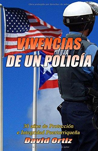 Descargar Libro Vivencias De Un Policia: 30 Anos De Proteccion E Integridad Puertorriquena David Ortiz