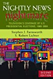 The Nightly News Nightmare, Stephen J. Farnsworth and S. Lichter, 0742553787