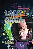 Lady Gaga (Young Reader's Library of Pop Biographies) (Volume 5)