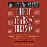 Thirty Years of Treason: Excerpts from Hearings before the House Committee on Un-American Activities 1938 - 1968: Complete Set | Eric Bentley - editor
