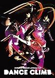 DANCE CLIMB ~電撃チョモランマ隊 [DVD]