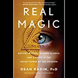 Real Magic: Ancient Wisdom, Modern Science, and a Guide to the Secret Power of the Universe