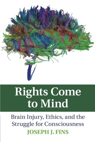 Rights Come to Mind: Brain Injury, Ethics, and the Struggle for Consciousness