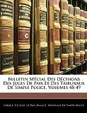 Bulletin Spécial des Décisions des Juges de Paix et des Tribunaux de Simple Police, , 1144041163