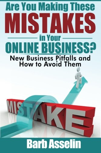 Download Are You Making These Mistakes in Your Online Business?: New Business Pitfalls and How to Avoid Them pdf