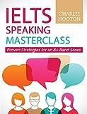 IELTS Speaking Masterclass: Proven Strategies for