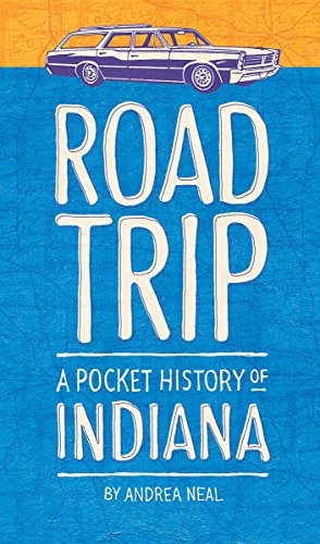 Road Trip: A Pocket History Of Indiana