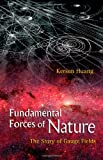 Fundamental Forces of Nature, Kerson Huang, 9812706445